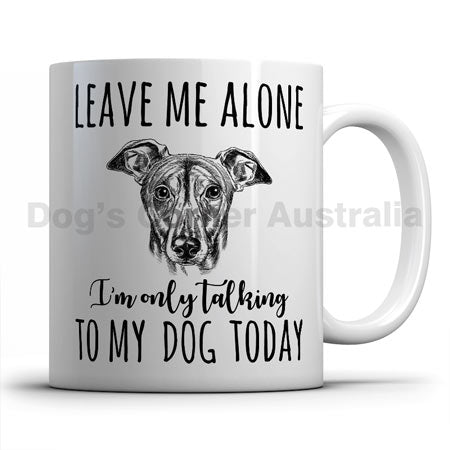 leave-me-alone-i-only-talk-to-greyhound-mug