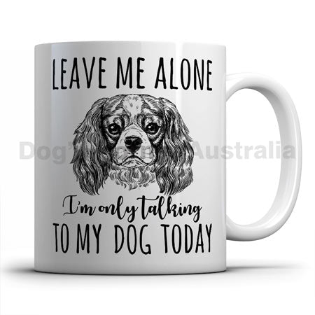 leave-me-alone-i-only-talk-to-cavalier-mug