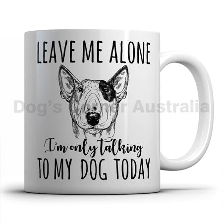 leave-me-alone-i-only-talk-to-bullterrier-mug