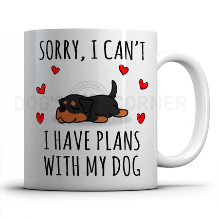 sorry-i-have-plans-with-rottweiler-mug