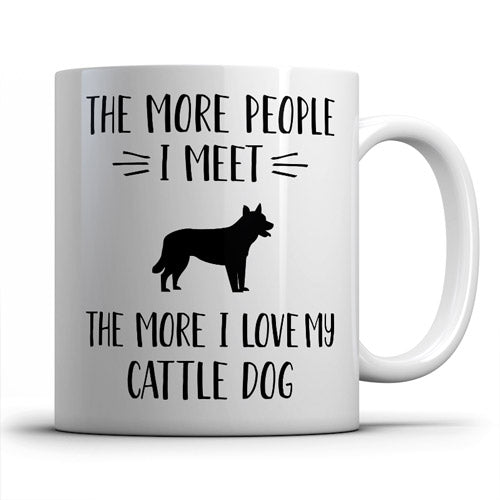 the-more-people-i-meet-cattle-dog-coffee-mug