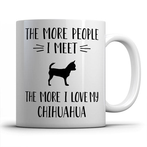 the-more-people-i-meet-chihuahua-coffee-mug