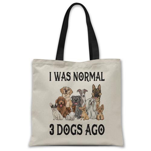 was-normal-3-dogs-ago-tote-bag
