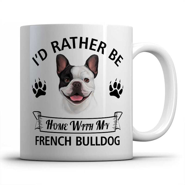 I'd rather be home with my French Bulldog Mug