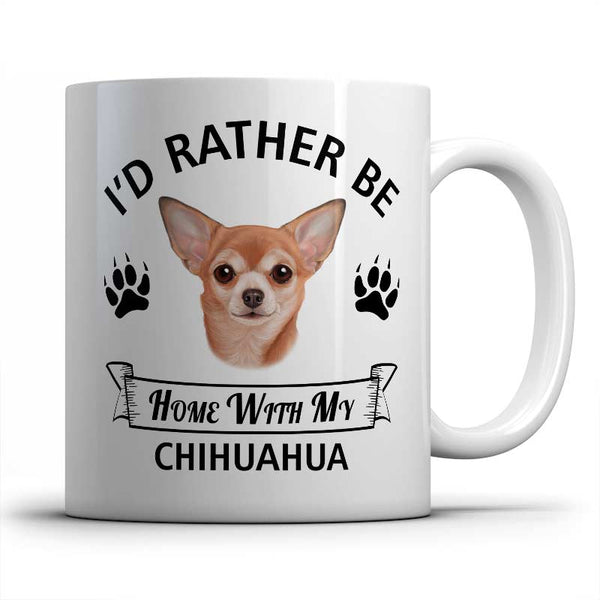 I'd rather be home with my Chihuahua Mug