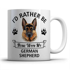 I'd rather be home with my German Shepherd Mug