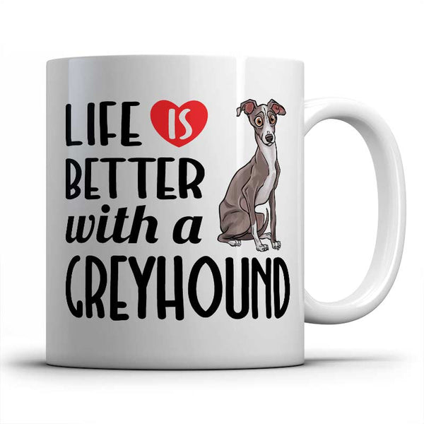 life-better-greyhound-mug