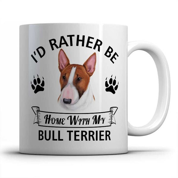 I'd rather be home with my Bull Terrier Mug