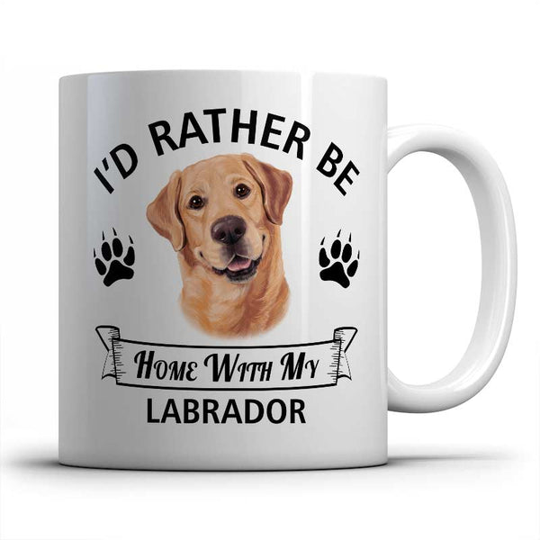 I'd rather be home with my Labrador retriever Mug
