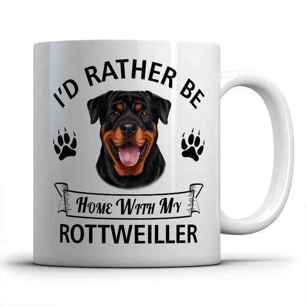 I'd rather be home with my Rottweiler Mug