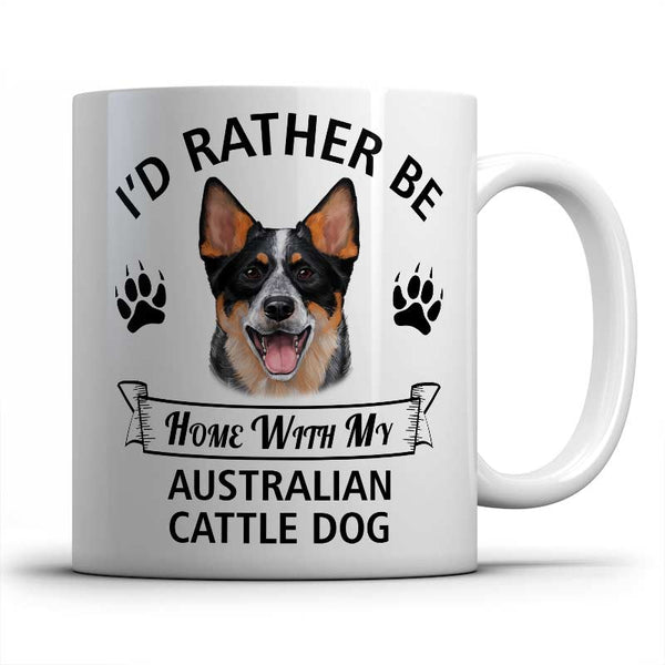 I'd rather be home with my Australian Cattle Dog Mug