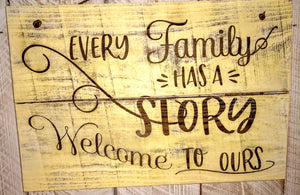 Rustic Sign- Every Family Has a Story Welcome To Ours