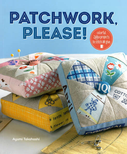 Book - Patchwork Please! by Ayumi Takahashi
