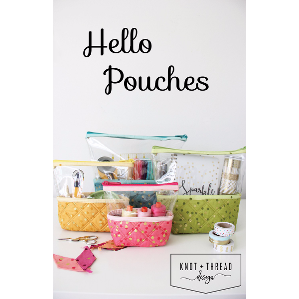 Pattern - Hello Pouches by Knot and Thread (KAT-102)