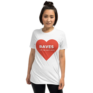 Short-Sleeve, Unisex T-Shirt - Big heart - Raves or we can't date