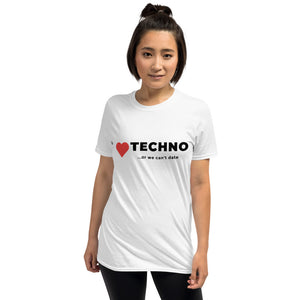 Short-Sleeve, Unisex T-Shirt - Techno or we can't date