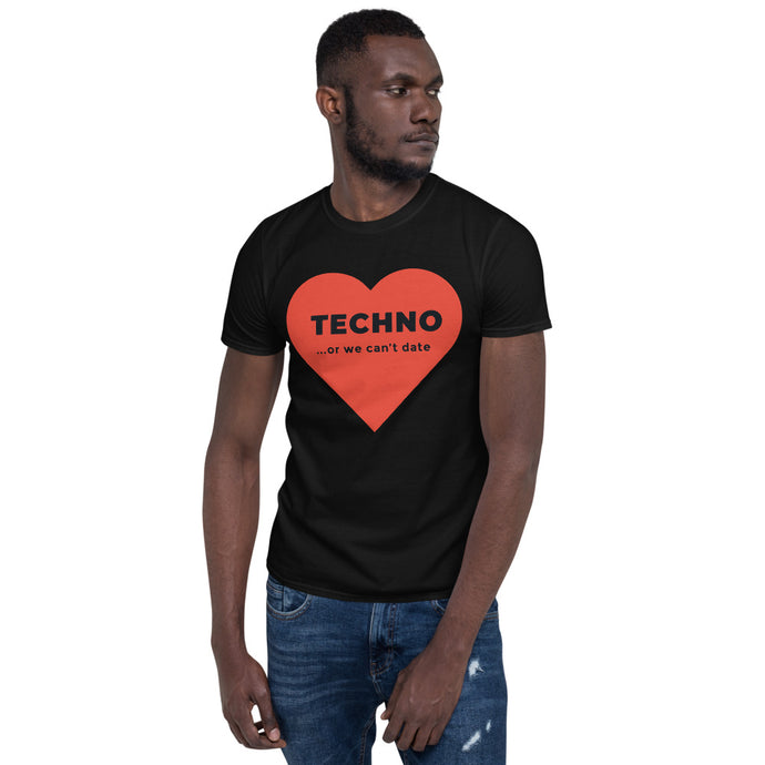 Short-Sleeve, Unisex T-Shirt - Big heart - Techno or we can't date