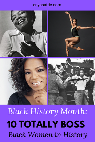 Enya's Attic, Black History Month, 10 Totally Boss Black Women in History