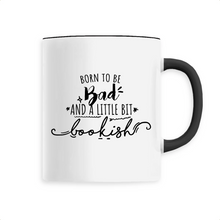 Load image into Gallery viewer, Born To Be...Bookish Mug