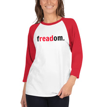 "Load image into Gallery viewer, ""Freadom"" 3/4 sleeve raglan shirt"