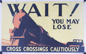 1924 Wait! You May Lose | Cross Crossings Cautiously