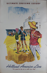 1960 Ultimate Cruising Luxury | Holland-America Line | It's good to be on a well-run ship - Golden Age Posters