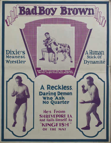 c. 1930 Bad Boy Brown | Dixie's Meanest Wrestler | A Human Stick of Dynamite | A Wreckless, Daring Demon Who Asks No Quarter