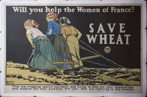 c. 1918 Will You Help the Women of France? | Save Wheat