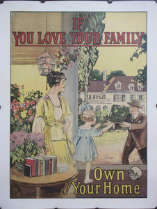 c. 1927 If You Love Your Family Own Your Home
