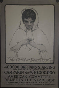 1917 The Child At Your Door Near East Relief - Golden Age Posters