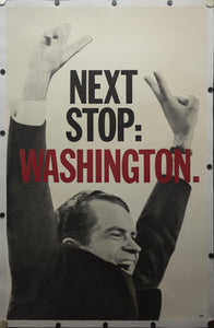 1968 NEXT STOP: WASHINGTON Richard Nixon Presidential Campaign Poster - Golden Age Posters