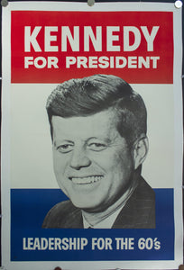 1960 Kennedy For President | Leadership for the 60s - Golden Age Posters