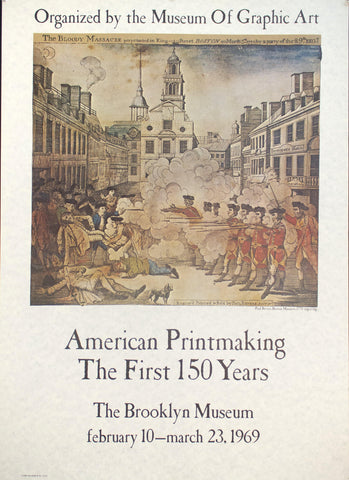 1969 American Printmaking - The First 150 Years Boston Massacre Brooklyn Museum - Golden Age Posters