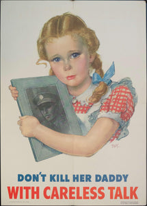 1944 Don't Kill Her Daddy With Careless Talk