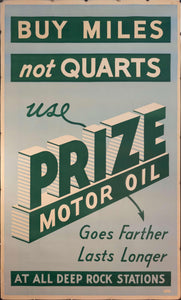 c. 1950s Buy Miles Not Quarts | Use Prize Motor Oil At All Deep Rock Stations Sign