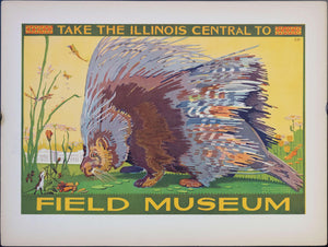 1925 Take the Illinois Central to Field Museum Porcupine - Golden Age Posters