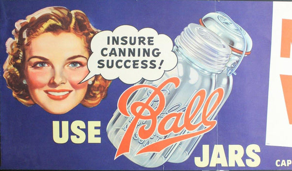 c.1950 Ball Jars Now Is The Time To Can Vegetables Canning Banner Poster Atomic Age