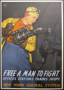1943 Free A Man To Fight by Leslie Ragan New York Central System Rosie The Riveter