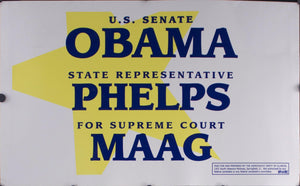 2004 US Senate Obama | State Representatives Phelps | For Supreme Court Maag