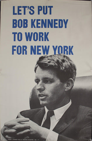 1968 Let's Put Bob Kennedy to Work for New York | Robert F. Kennedy for US Senator Committee