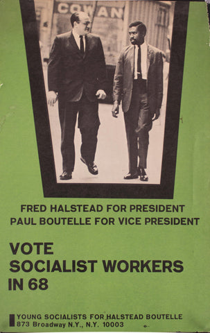 1968 Fred Halstead for President | Paul Boutelle for Vice President | Vote Socialist Workers in 68