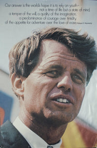 "1970 ""Our answer is the world's hope: it is to rely on youth..."" Robert F. Kennedy"