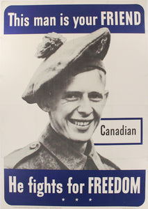 1942 This Man Is Your Friend He Fights For Your Freedom - Canadian