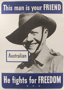 This Man Is Your Friend He Fights For Your Freedom - Australian