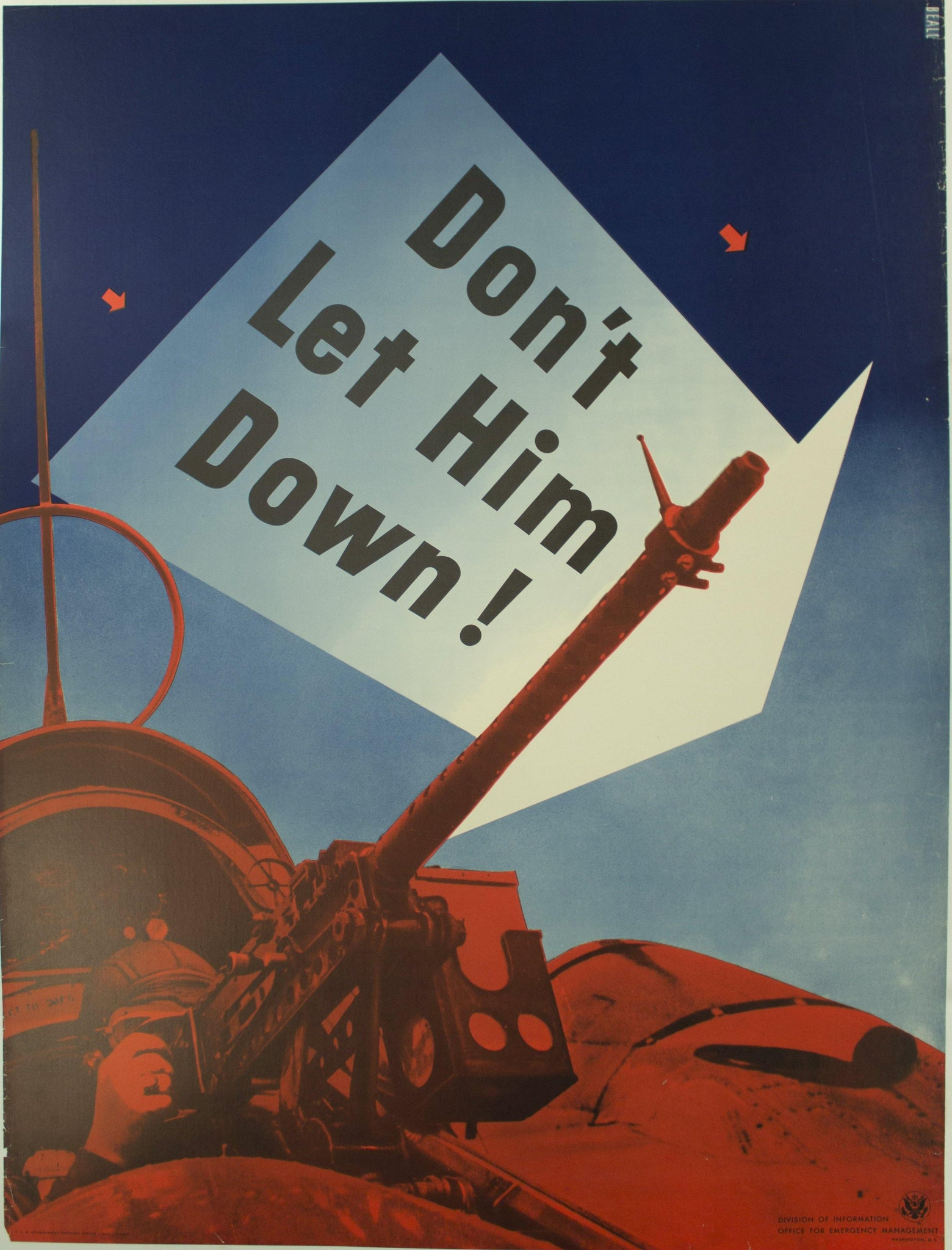 1942 Don't Let Him Down! Division of Information Office for Emergency Management Washington D. C.