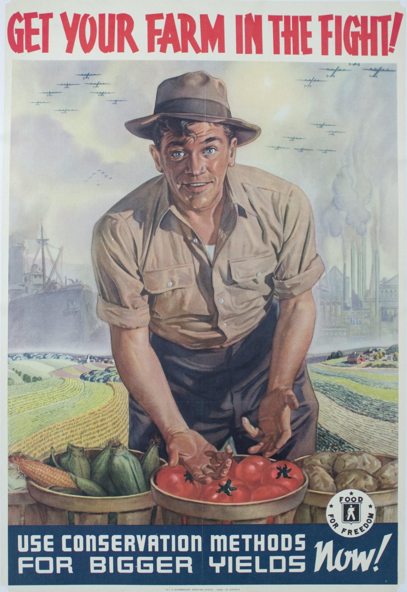 1942 Get Your Farm in the Fight | Use Conservation Methods for Bigger Yields Now | Food for Freedom - Golden Age Posters