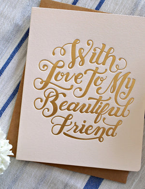 Bespoke Letterpress | With Love To My Beautiful Friend
