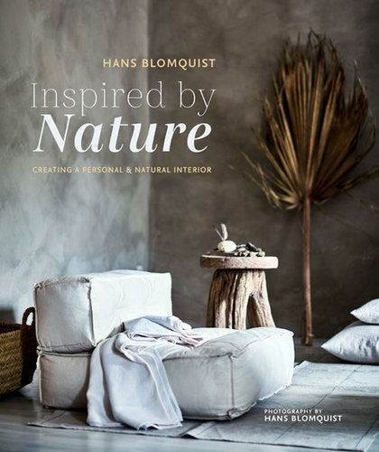 Inspired by Nature - Creating a Personal & Natural Interior