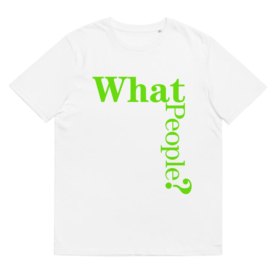 T-shirt - What People? (Unisex)