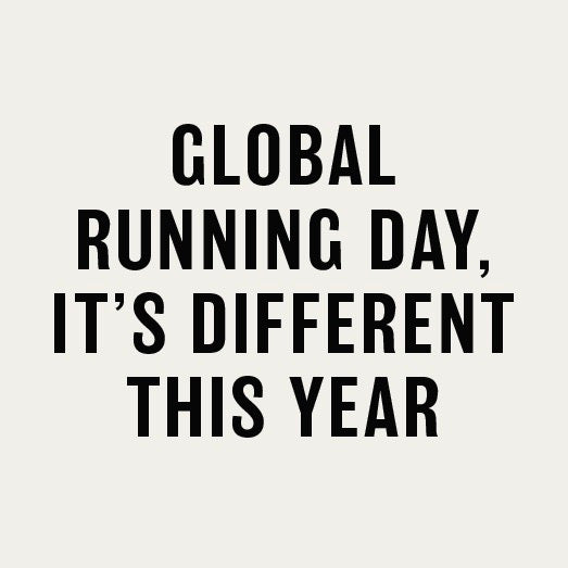 GLOBAL RUNNING DAY, IT'S DIFFERENT THIS YEAR